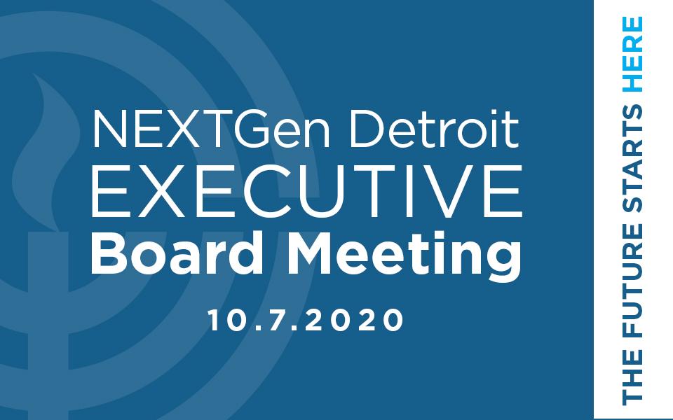 NEXTGen DETROIT Executive Board Meeting