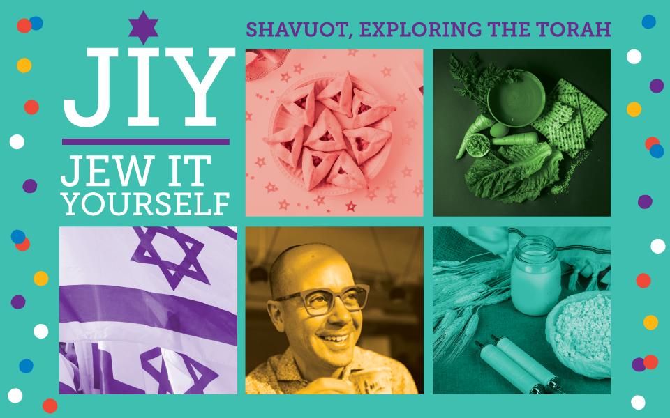 JIY Jew It Yourself Series: Shavuot, Exploring the Torah