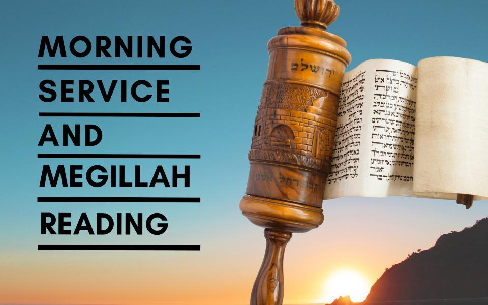Purim Morning Service and Megillah Reading